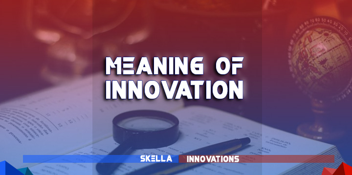 What Does Innovation and Innovative Mean?