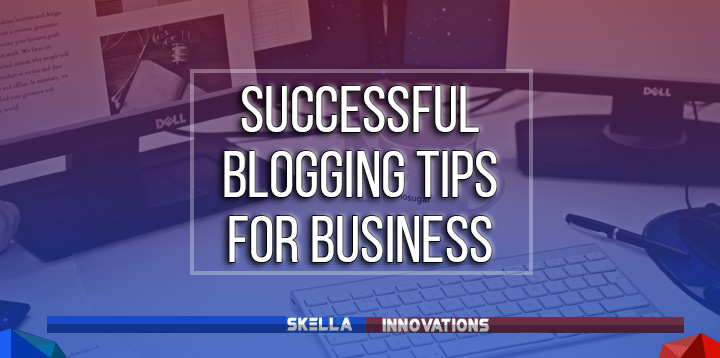 4 Successful Blogging Tips for Business