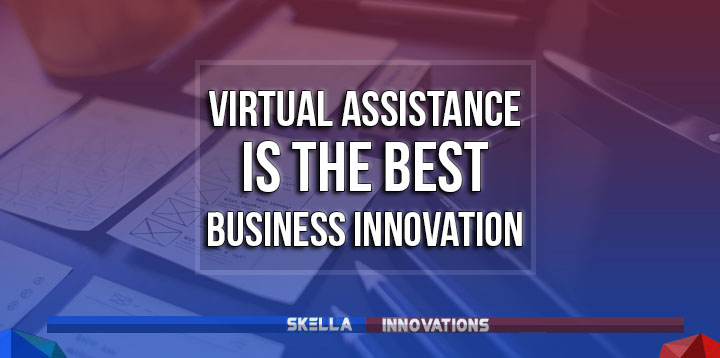 Virtual Assistance Is the Best Small Business Innovation